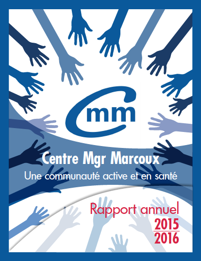 Rapport annuel 2015-2016 | Centre Mgr Marcoux